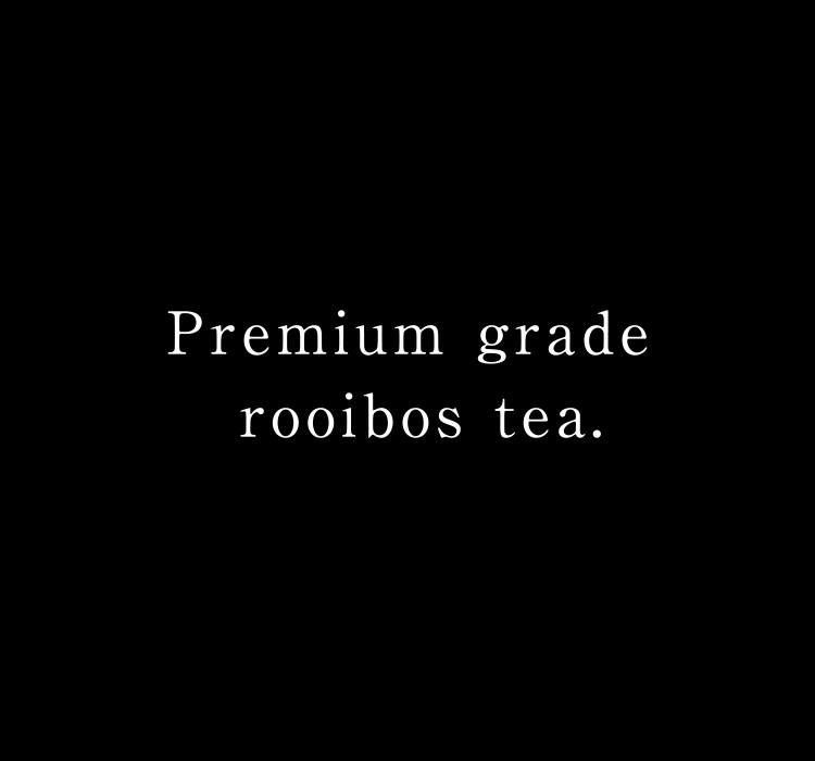 Premium grade rooibos tea.